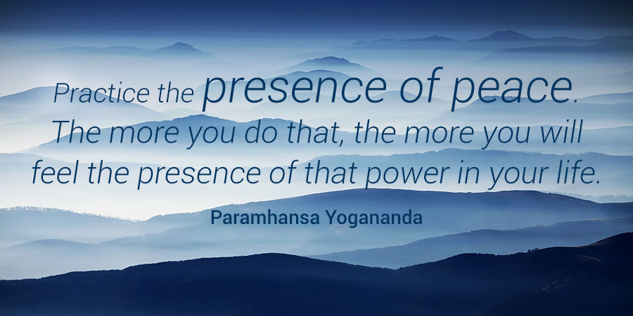 Ananda Meditation Quotation - Practice the Presence of Peace - by Yogananda