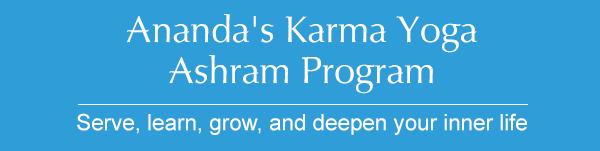 Anandas Karma Yoga Ashram Program