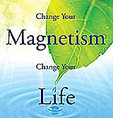 Magnetism: The Power to Attract What You Need