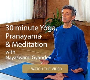 30 minute Yoga, Pranayama & Meditation with Nayaswami Gyandev